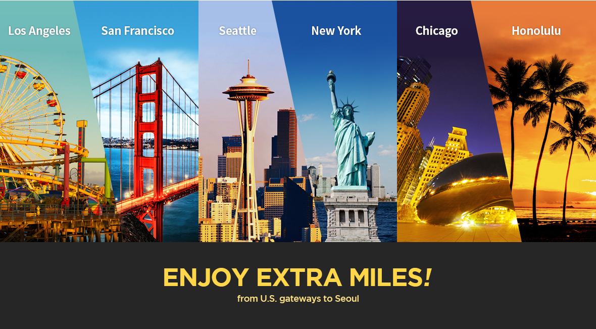 ENJOY EXTRA MILES! from U.S. gateways to Seoul