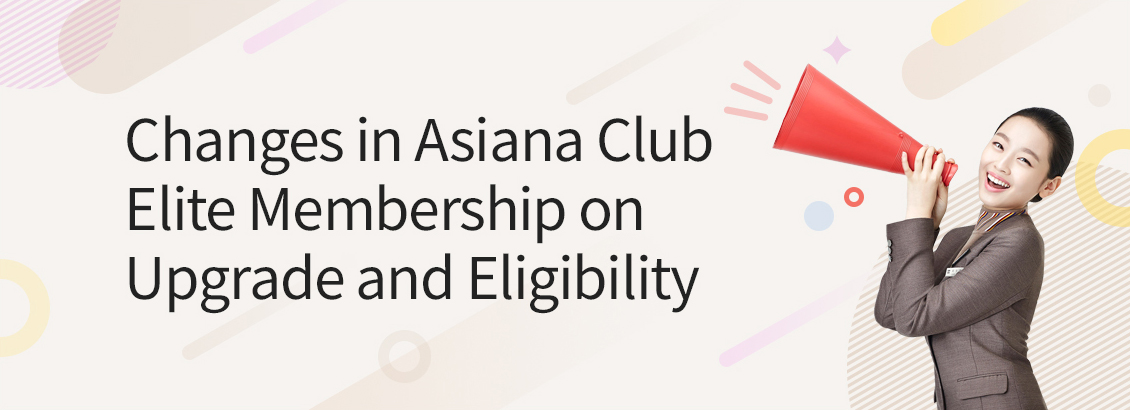 Changes in Asiana Club Elite Membership on Upgrade and Eligibility
