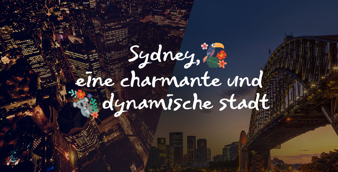 Sydney, eine charmante und dynamische Stadt